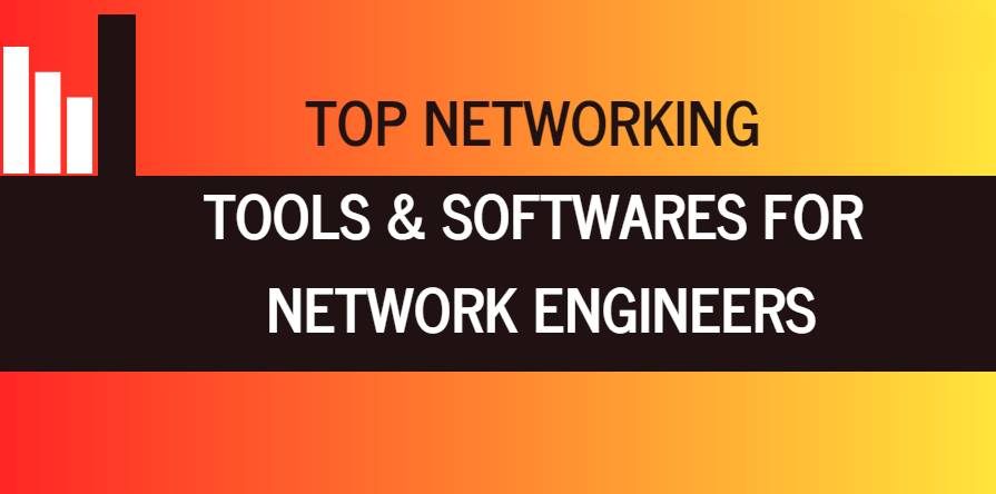 Top Networking Tools And software for Network engineers